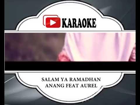 Lagu Karaoke ANANG FEAT AUREL - SALAM YA RAMADHAN (POP INDONESIA) | Official Karaoke Musik Video