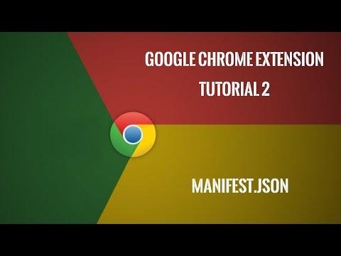 Chrome Extension Tutorial 2: Manifest.json