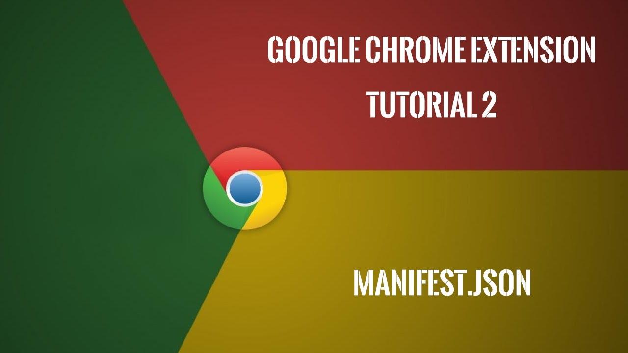 Chrome Extension Tutorial 2: manifest json