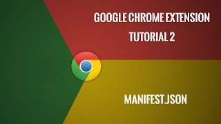 Chrome Extension Tutorial 2: manifest.json