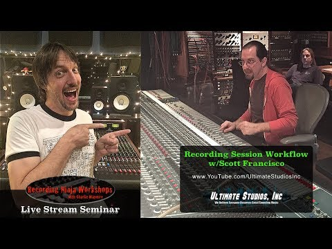 Recording Techniques: Session Workflow with Scott Francisco