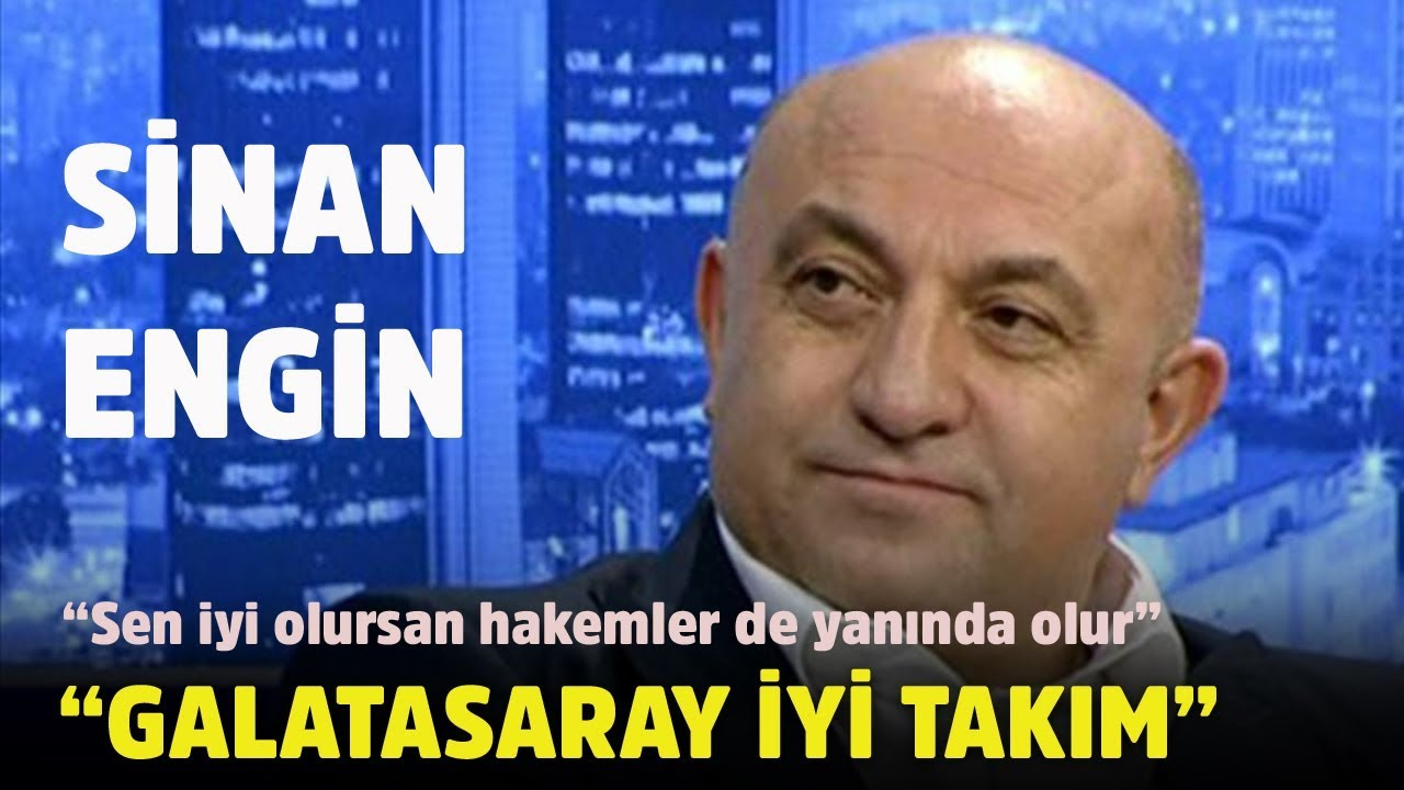 Sinan Engin: Spor Haberleri Galatasaray,
