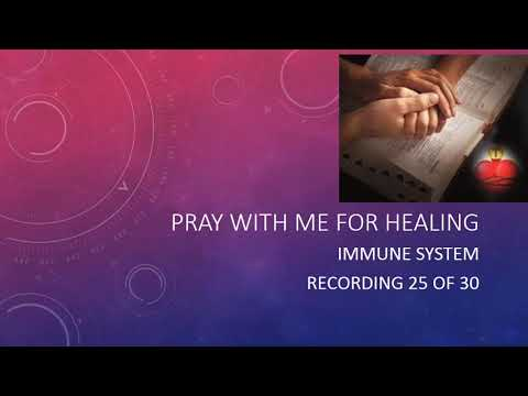 Healing Prayer 11   Immune System 1 29