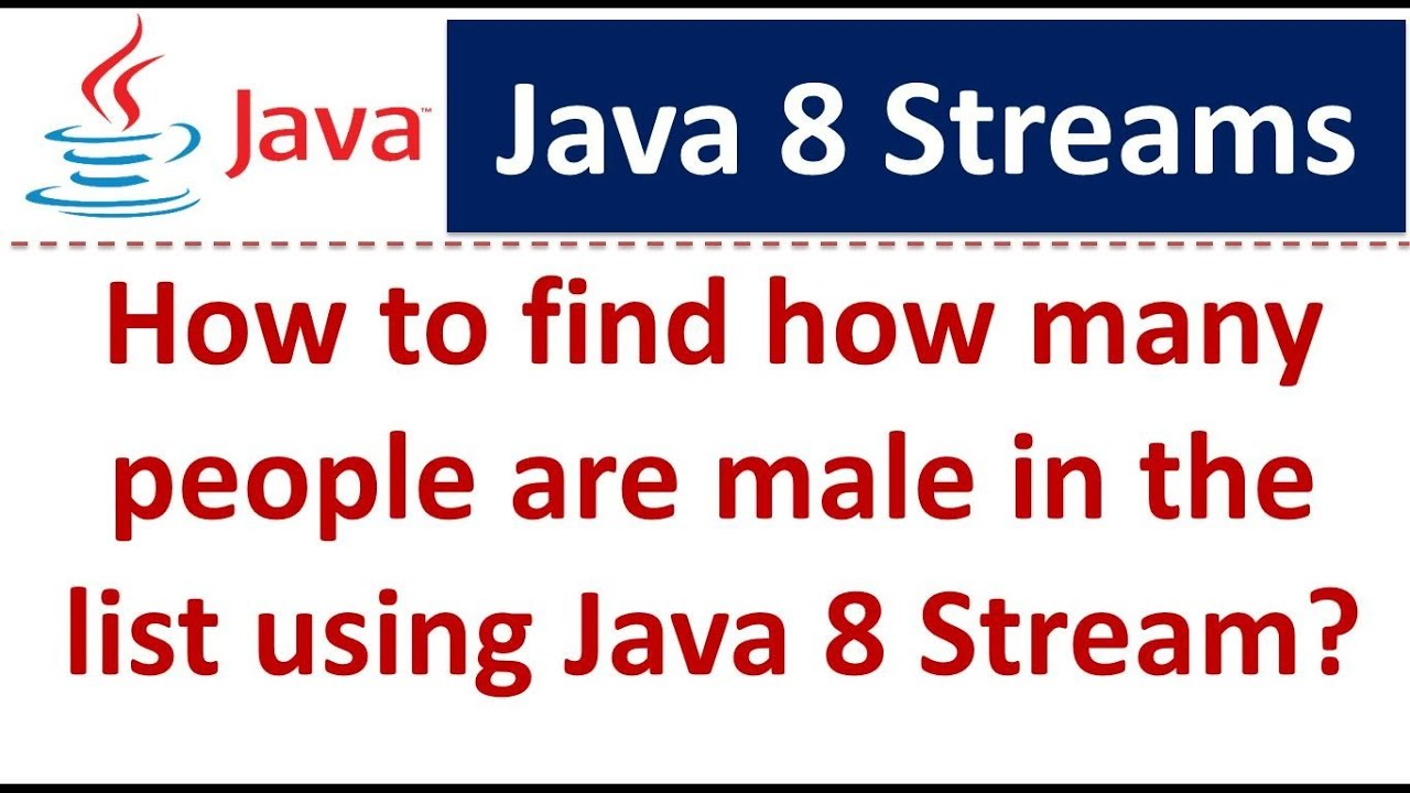 How to find how many people are male in the list using Java 8 Stream |  Streams in Java 8