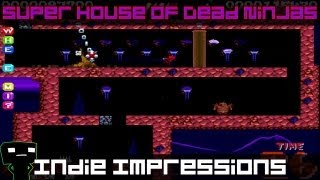 Indie Impressions - Super House of Dead Ninjas