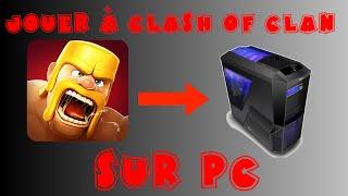 Clash of clans | JOUER A CLASH OF CLAN SUR PC | TUTO