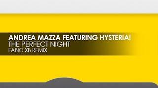 Andrea Mazza featuring Hysteria! - This Perfect Night (Fabio XB Remix)