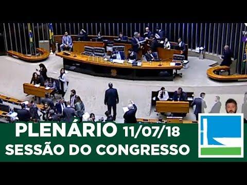 PLENÁRIO - Sessão do Congresso - 11/07/2018 - 18:45