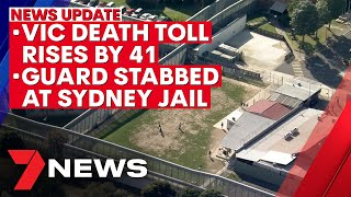 7NEWS Update - Monday, August 31: VIC death toll rises by 41, Sydney prison guard stabbed | 7NEWS