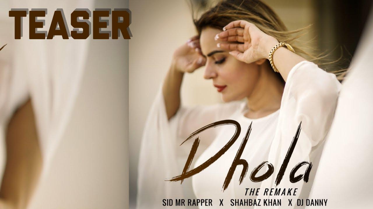 DHOLA the remake | Sid Mr Rapper | Shahbaz Khan | Dj Danny | Fashion ICON Dolly | Teaser