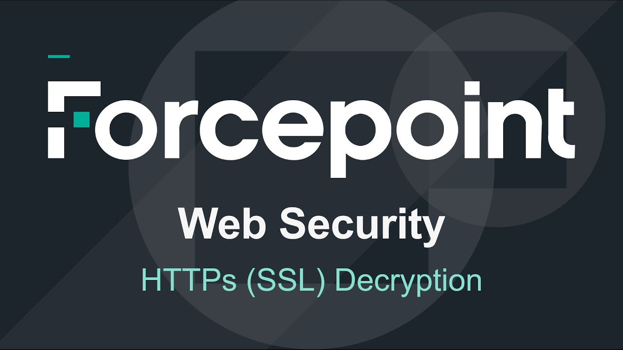 Forcepoint - AP-Web Enabling HTTPS (SSL) Decryption