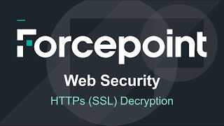 Forcepoint - AP-Web-Enabling HTTPS (SSL) - Entschlüsselung
