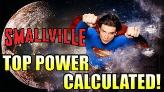 How Powerful is the Smallville Superman?