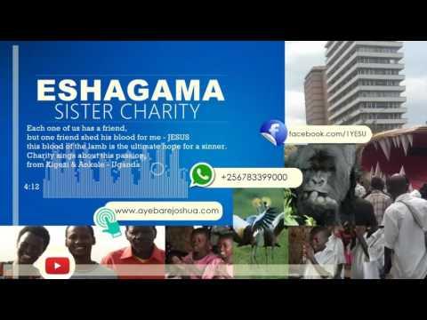 SISTER CHARITY - ESHAGAMA GOSPEL SONG Runyankole Rukiga