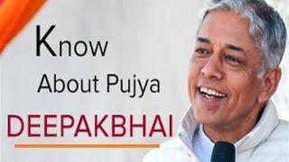 Saiba mais sobre Pujya Deepakbhai
