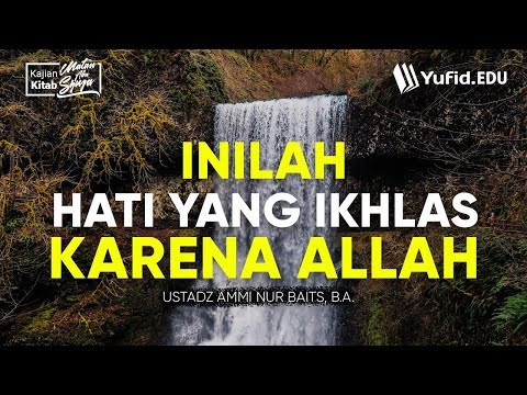 Ilmu Fiqih Islam LENGKAP: Ikhlas Karena Allah (Matan Abu Syuja Seri 1) - Ustadz Ammi Nur Baits, B.A.