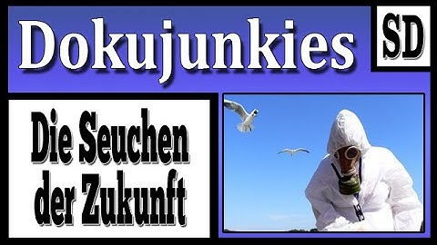 Doku junkies - Die Seuchen der Zukunft (BBC Exklusiv) ★ Dokumentation ★