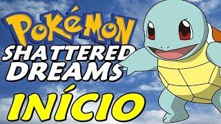 Pokémon Shattered Dreams - O Início (Gameplay em Português)