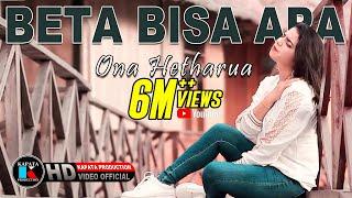 Download ONA HETHARUA - BETA BISA APA ( Cipt. Handry Noya )  I KAPATA PRODUCTION