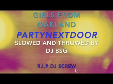 GIRL FROM OAKLAND - PartyNextDoor (Lyrics) Screwed and Chopped
