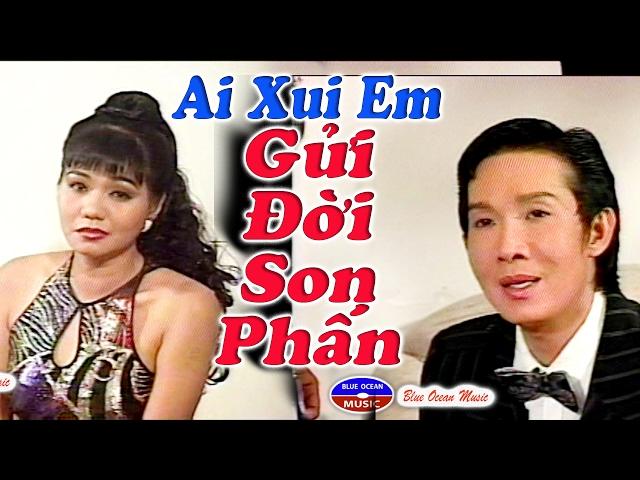 Cai Luong Ai Xui Em Gui Doi Son Phan