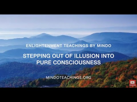 Stepping out of Illusion into Pure Consciousness - A meeting with Mindo 21 July 2015