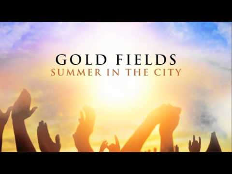 Gold Fields 'Summer In The City'