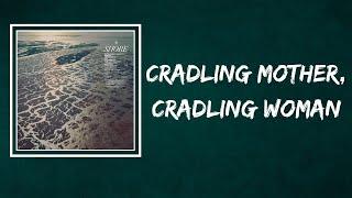 Fleet Foxes - Cradling Mother, Cradling Woman (Lyrics)