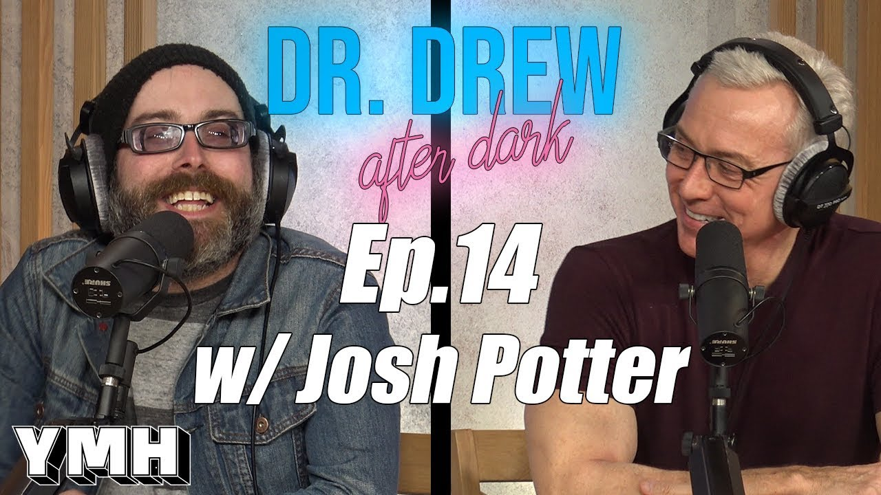 Dr Drew After Dark W Josh Potter Ep 14 Dr Drew Official Website Drdrew Com The first harry potter film, harry potter and the sorcerer's stone remains the highest grossing of the series, making $974.8million (£604.8million) globally. dr drew after dark w josh potter ep