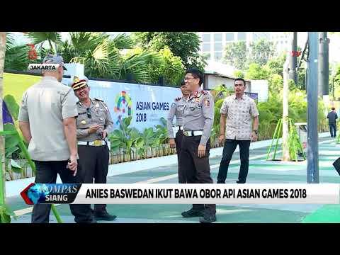 Anies Baswedan Bawa Obor Api Asian Games Etape Terakhir