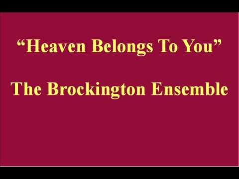 """Heaven Belongs To You"" - The Brockington Ensemble"