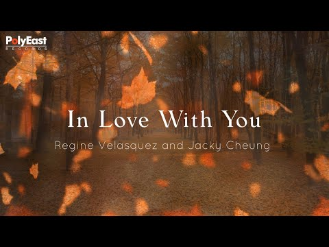 Regine Velasquez and Jacky Cheung - In Love With You - (Official Lyric)