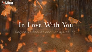 Download Regine Velasquez and Jacky Cheung - In Love With You - (Official Lyric)