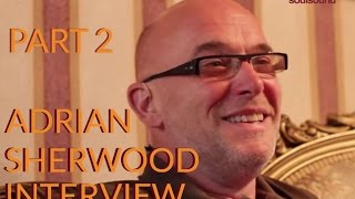 Adrian Sherwood on Life in the Music Industry