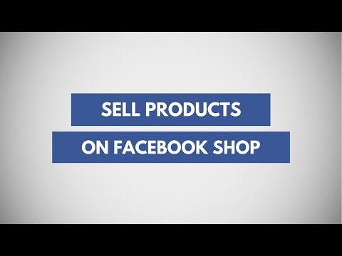 Learn How To Create A Facebook Shop To Sell Your Products Directly On Your Page