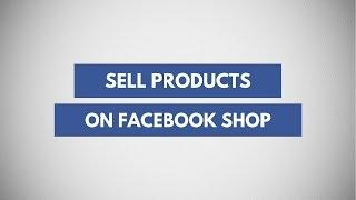 Sayfanızda Doğrudan Ürün Satmak İçin Facebook Bir Mağaza Oluşturmak İçin Nasıl Öğrenin