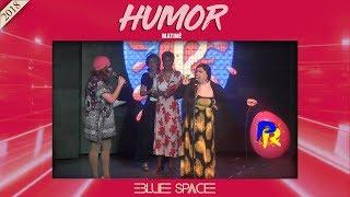 Blue Space Oficial - Matinê -  Humor - 16.09.18