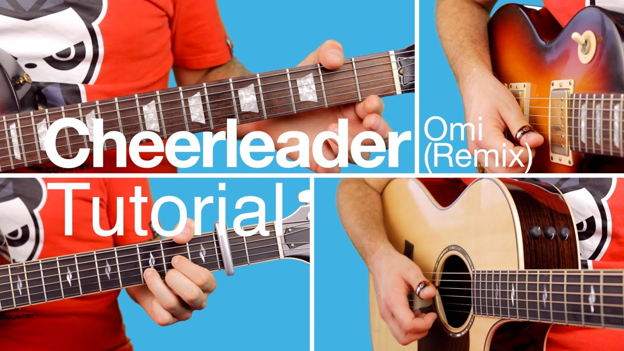 Cheerleader Omi Guitar Lesson Tutorial Melody Chords