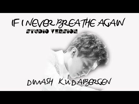DIMASH   💦 IF I NEVER BREATHE AGAIN 🎶    STUDIO VERSION (RUS/ENG/ESP/PORTUGÊS)