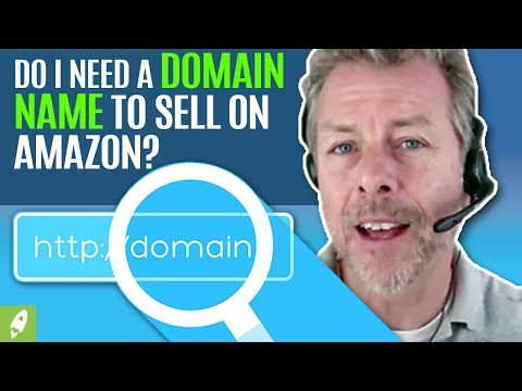 DO I NEED A DOMAIN NAME TO SELL ON AMAZON