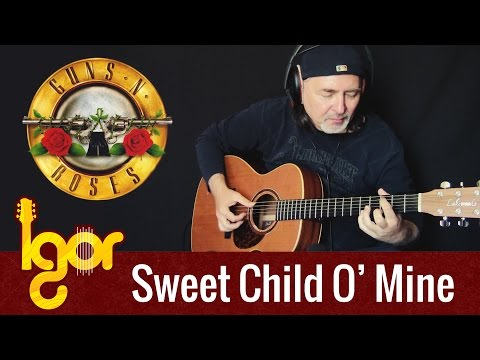 Guns N' Roses – Sweet Child O'Mine – Igor Presnyakov – fingerstyle guitar cover