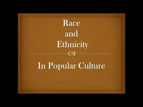 Race and Ethnicity in Popular Culture