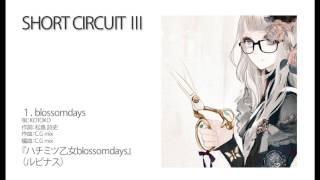 blossomdays 唄:KOTOKO 作詞:松島 詩史/作曲:C.G mix/編曲:C.G mi...