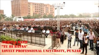 "Astitva Band ""Tu Hi Bataa"" Live at Lovely Professional University, Punjab."