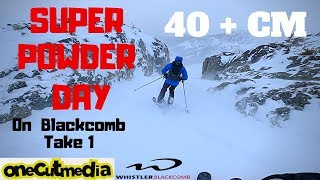 40cm + Super Powder Day on Blackcomb  Take 1     Lets go Skiing    onecutmedia