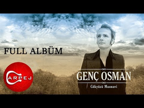 Genç Osman - Gökyüzü Masmavi (Full Albüm)
