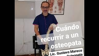 CUÁNDO RECURRIR A UN OSTEOPATA - Lic. Gustavo Mareco