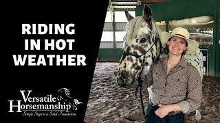 🔴 RIDING IN HOT WEATHER // Versatile Horsemanship