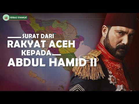 Reaksi Sultan Abdul Hamid II Setelah Membaca Surat Dari Rakyat Aceh