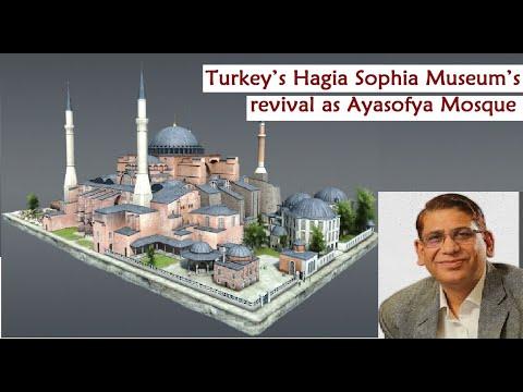 Turkey's Hagia Sophia Museum's  revival as Ayasofya Mosque :